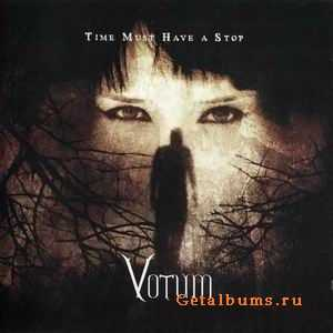 VOTUM - TIME MUST HAVE A STOP - 2008