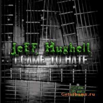 Jeff Hughell - I Came To Hate [EP] (2009)