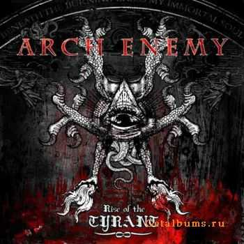 Arch Enemy - Rise Of The Tyrant (2007) (Lossless) + MP3