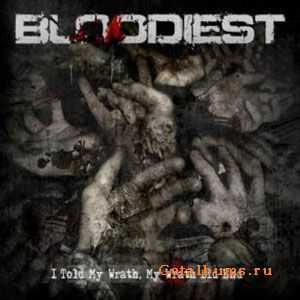 Bloodiest - I Told My Wrath, My Wrath Did End [EP] (2010)