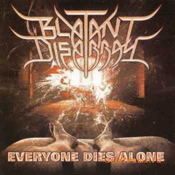 Blatant Disarray - Everyone Dies Alone (Limited Edition) 2010 (Lossless) + MP3