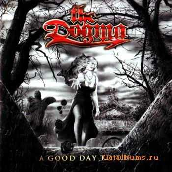 The Dogma - A Good Day To Die (2007) (Lossless) + MP3