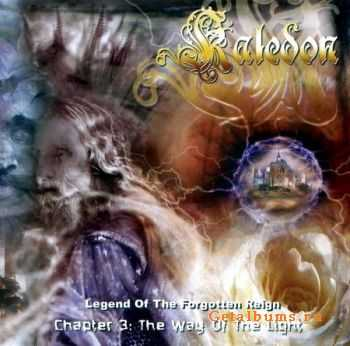 Kaledon - Legend Of The Forgotten Reign - Chapter III: The Way Of The Light (2005) (Lossless + MP3)