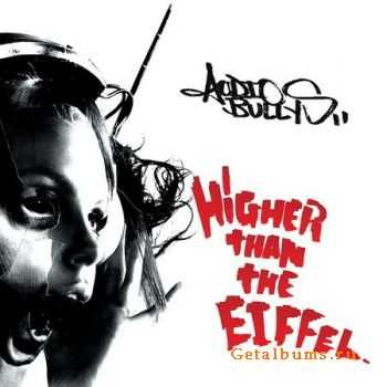Audio Bullys - Higher Than The Eiffel (2010) (Lossless) + MP3