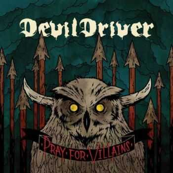 DevilDriver - Pray For Villains (Special Edition) (2009)