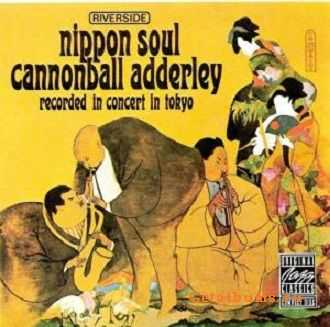 Cannonball Adderley Sextet - Nippon Soul (1963)