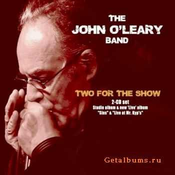 The John O'Leary Band - Two for the Show (2CD) (2010)