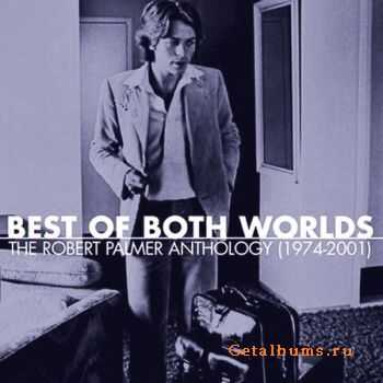 Robert Palmer - Best Of Both Worlds: Anthology (2CD) 2002 (Lossless) + MP3