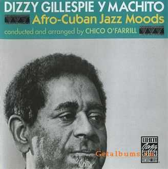 Dizzy Gillespie with Machito - Afro-Cuban Jazz Moods (1975)