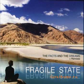 Fragile State - The Facts And Dreams + Remixes (2010) APE/ MP3
