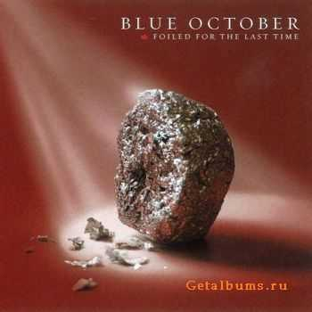 Blue October - Foiled For The Last Time (2CD) 2007 (Lossless) + MP3
