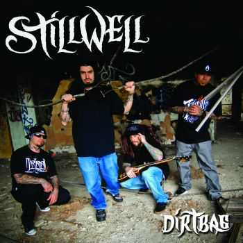 StillWell - Dirtbag (2011)