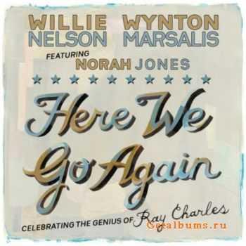 Willie Nelson & Wynton Marsalis Feat. Norah Jones - Here We Go Again (2011)