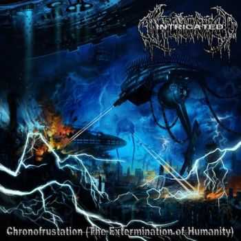 Intricated - Chronofrustation (The Extermination Of Humanity) [EP] (2011)