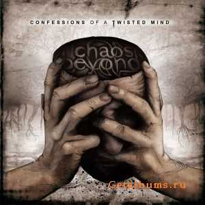 Chaos Beyond - Confessions of a Twisted Mind (2011)