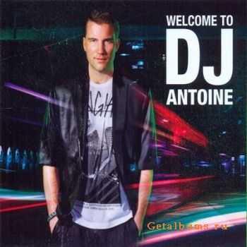 DJ Antoine - Welcome To DJ Antoine (2011)