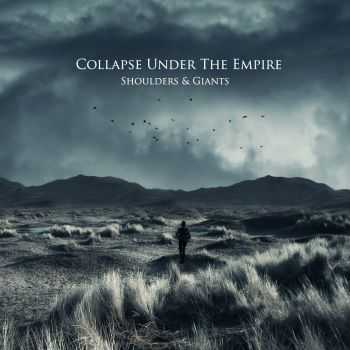 Collapse Under The Empire - Shoulders & Giants (2011)