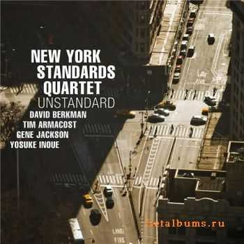 New York Standards Quartet - Unstandard (2011)