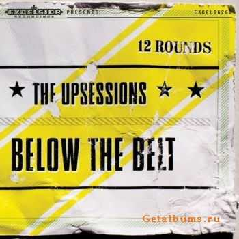 The Upsessions - Below The Belt (2011)