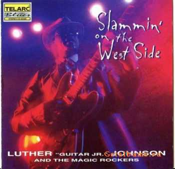 "Luther ""Guitar Junior"" Johnson - Slammin' On The West Side (1996)"