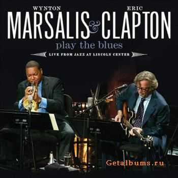 Eric Clapton and Wynton Marsalis - Play the Blues. Live from Jazz at Lincoln Center (2011)