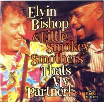 Elvin Bishop & Little Smokey Smothers - That's My Partner! (2000)