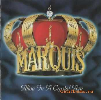 Marquis - Alive in a Crystal Age (1993)