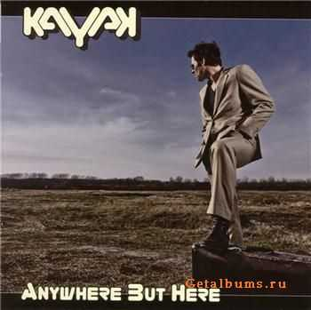 Kayak - Anywhere but here (2011)