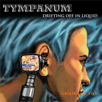 Tympanum - Drifting Off In Liquid (2011)
