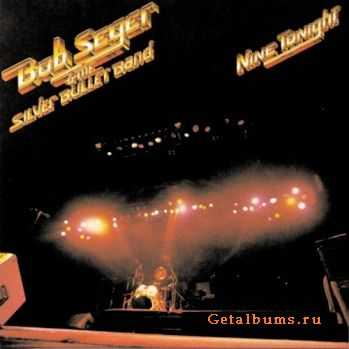 Bob Seger & The Silver Bullet Band - Nine Tonight (1980)