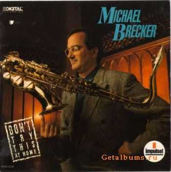 Michael Brecker - Don't Try This At Home (1988)
