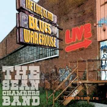 The Sean Chambers Band - Live from the Long Island Blues Warehouse (2011)
