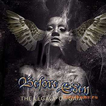 Before Eden - The Legacy of Gaia  2005 [2011 Re-Issue +4 Bonus tracks] [LOSSLESS]