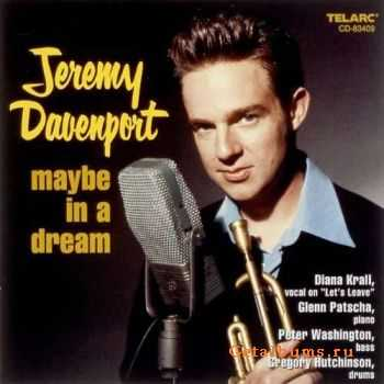 Jeremy Davenport - Maybe in a Dream (1997)