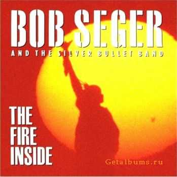 Bob Seger & The Silver Bullet Band - Fire Inside (1991)