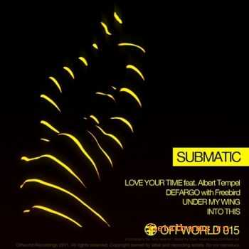 Submatic - Love Your Time (EP) (2011)
