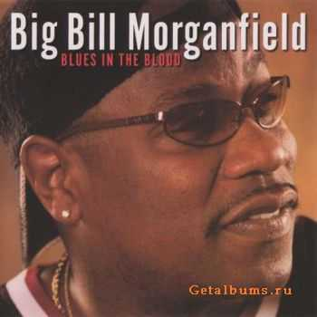 Big Bill Morganfield - Blues In The Blood (2003)