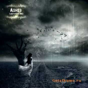 Ashes - Last Hope Dies (Demo) (2011)