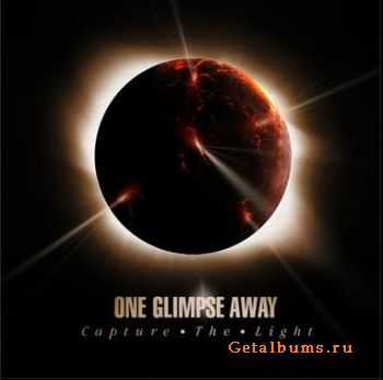 One Glimpse Away - Capture the light (2011)
