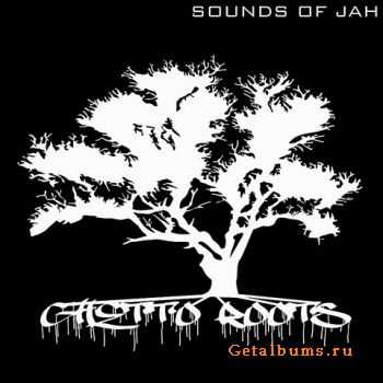 Sounds Of Jah - Ghetto Roots (2011)