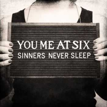 You Me At Six - Sinners Never Sleep (2011)