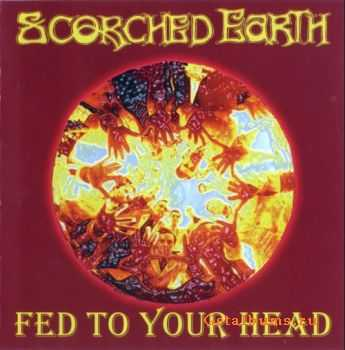 Scorched Earth  - Fed To Your Head (2001 )