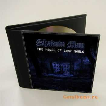Shadow Man - The House Of The Lost Souls (2011)