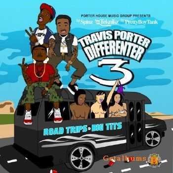 Travis Porter - Differenter 3 (Road Trips & Big Tits) (2011)