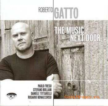Roberto Gatto - The Music Next Door (2008)