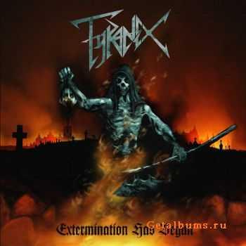 Tyranex - Extermination Has Begun (2011)
