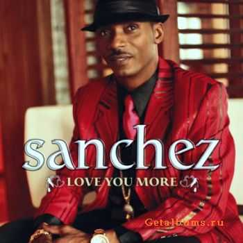 Sanchez - Love You More (2011)