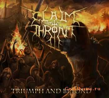 Claim The Throne - Triumph And Beyond (2010)