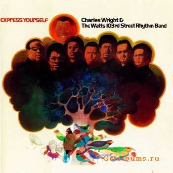 Charles Wright & The Watts 103rd St Rhythm Band – Express Yourself (1970)