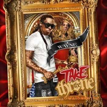 Lil Wayne - Take The Throne (2011)